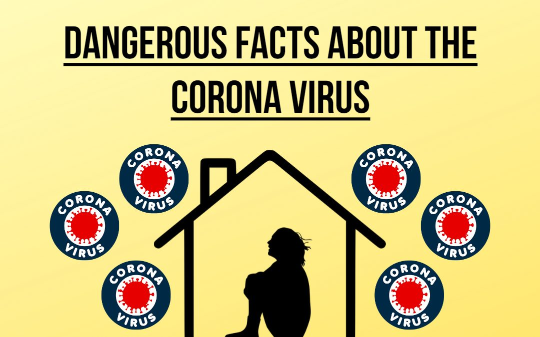Dangerous Facts About The Coronavirus